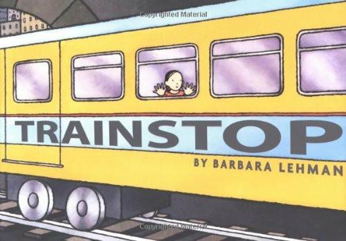 Trainstop by Barbara Lehman, 9780618756407