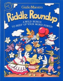 Riddle Roundup (A Wild Bunch to Beef Up Your Word Power) by Giulio Maestro, 9780899195377