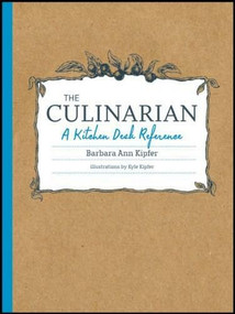 The Culinarian: A Kitchen Desk Reference by Barbara Ann Kipfer, 9780470554241