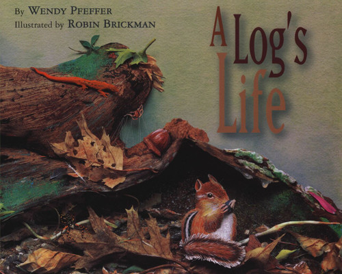A Log's Life by Wendy Pfeffer, Robin Brickman, 9781416934837