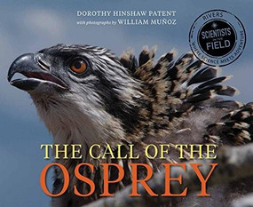 Call of the Osprey by Dorothy Hinshaw Patent, William Muñoz, 9780544232686