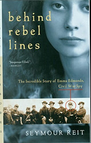 Behind Rebel Lines (The Incredible Story of Emma Edmonds, Civil War Spy) by Seymour Reit, 9780152164270