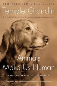 Animals Make Us Human (Creating the Best Life for Animals) by Temple Grandin, Catherine Johnson, 9780547248233