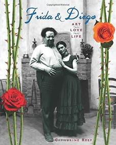 Frida & Diego (Art, Love, Life) by Catherine Reef, 9780547821849