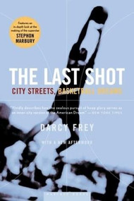 The Last Shot (City Streets, Basketball Dreams) by Darcy Frey, 9780618446711