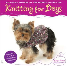 Knitting for Dogs (Knitting for Dogs) by Kristi Porter, 9780743270168