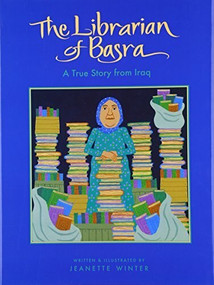The Librarian of Basra (A True Story from Iraq) by Jeanette Winter, 9780152054458