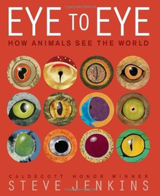 Eye to Eye (How Animals See The World) by Steve Jenkins, 9780547959078