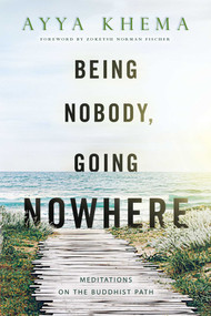 Being Nobody, Going Nowhere (Meditations on the Buddhist Path) by Khema, Zoketsu Norman Fischer, 9780861711987