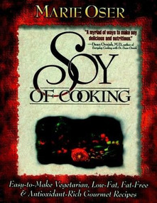 Soy of Cooking (Easy-to-Make Vegetarian, Low-Fat,Fat-Free and Antioxidant-Rich Gourmet Recipes) by Marie Oser, 9780471347057