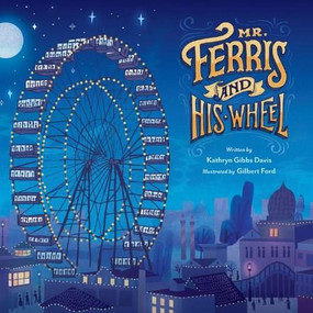 Mr. Ferris and His Wheel by Kathryn Gibbs Davis, Gilbert Ford, 9780547959221
