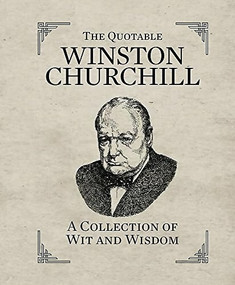The Quotable Winston Churchill (A Collection of Wit and Wisdom) (Miniature Edition) by Running Press, Running Press, 9780762449835
