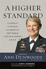 A Higher Standard (Leadership Strategies from America's First Female Four-Star General) by Ann Dunwoody, Sheryl Sandberg, 9780738217796