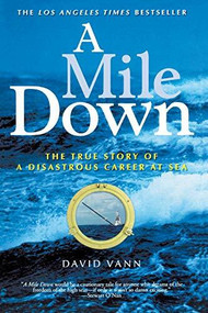 A Mile Down (The True Story of a Disastrous Career at Sea) by David Vann, 9781560257103