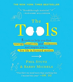 The Tools (Miniature Edition) (5 Tools to Help You Find Courage, Creativity, and Willpower--and Inspire You to Live Life in Forward Motion) (Miniature Edition) by Phil Stutz, Michels Barry, 9780762450985