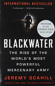 Blackwater (The Rise of the World's Most Powerful Mercenary Army) by Jeremy Scahill, 9781568583945
