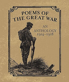 Poems of the Great War (An Anthology 1914-1918) (Miniature Edition) by Christopher Navratil, 9780762450886