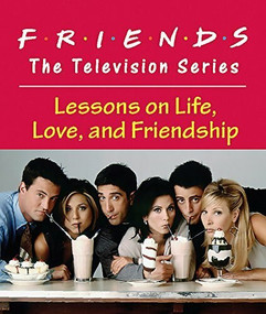 Friends: The Television Series (Lessons on Life, Love, and Friendship) (Miniature Edition) by Shoshana Stopek, 9780762446148