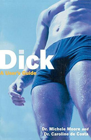Dick (A User's Guide) by Michele C. Moore, Caroline de Costa, 9781569244296