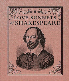 Love Sonnets of Shakespeare (Miniature Edition) by William Shakespeare, 9780762454587
