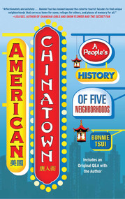 American Chinatown (A People's History of Five Neighborhoods) by Bonnie Tsui, 9781416557241