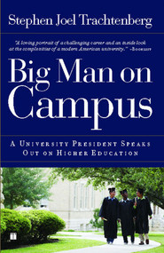 Big Man on Campus (A University President Speaks Out on Higher Education) by Stephen Joel Trachtenberg, 9781416557203