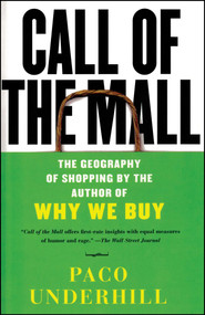 Call of the Mall (The Geography of Shopping by the Author of Why We Buy) by Paco Underhill, 9780743235921