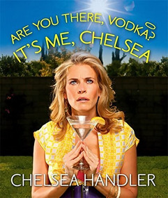 Are You There, Vodka? It's Me, Chelsea (Miniature Edition) by Chelsea Handler, 9780762452118