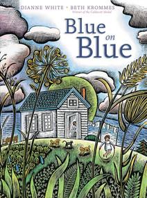 Blue on Blue by Dianne White, Beth Krommes, 9781442412675