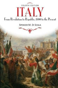 Italy (From Revolution to Republic, 1700 to the Present, Fourth Edition) by Spencer M. DiScala, 9780813344133
