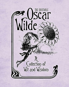 The Quotable Oscar Wilde (A Collection of Wit and Wisdom) (Miniature Edition) by Running Press, Running Press, 9780762449828