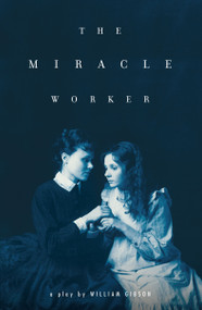 The Miracle Worker by William Gibson, 9781416590842