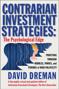 Contrarian Investment Strategies (The Psychological Edge) by David Dreman, 9780743297967