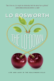 The Lo-Down by Lo Bosworth, 9781442412002
