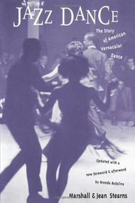 Jazz Dance (The Story Of American Vernacular Dance) by Marshall Stearns, Jean Stearns, 9780306805530