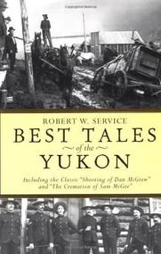 Best Tales Yukon by Robert W. Service, 9780762414598