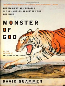 Monster of God (The Man-Eating Predator in the Jungles of History and the Mind) by David Quammen, 9780393326093