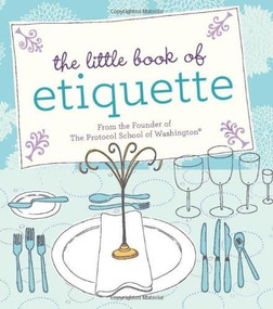 The Little Book of Etiquette (Miniature Edition) by Dorothea Johnson, 9780762441488