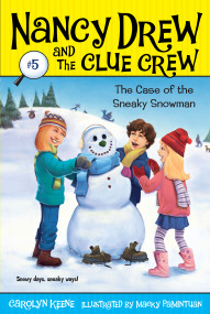 Case of the Sneaky Snowman by Carolyn Keene, Macky Pamintuan, 9781416912545