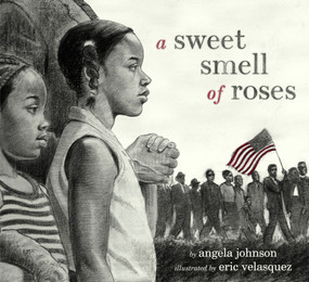 A Sweet Smell of Roses by Angela Johnson, Eric Velazquez, 9780689832529