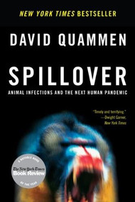 Spillover (Animal Infections and the Next Human Pandemic) - 9780393346619 by David Quammen, 9780393346619