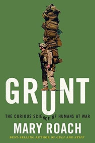 Grunt (The Curious Science of Humans at War) by Mary Roach, 9780393245448