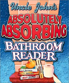 Uncle John's Absolutely Absorbing Bathroom Reader (Bathroom Reader The Miniature Edition) (Miniature Edition) by Bathroom Reader's Institute, 9780762413850