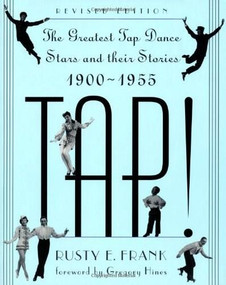 Tap! (The Greatest Tap Dance Stars And Their Stories, 1900-1955) by Rusty Frank, 9780306806353