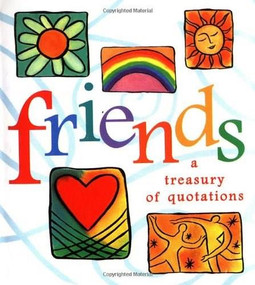 Friends (A Treasury Of Quotations) (Miniature Edition) by Jane Mjolsness, 9780762402540
