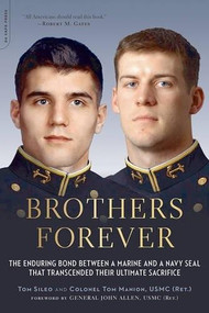 Brothers Forever (The Enduring Bond between a Marine and a Navy SEAL that Transcended Their Ultimate Sacrifice) by Tom Sileo, Tom Manion, 9780306823732