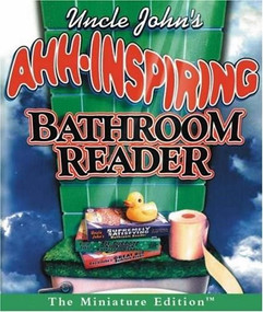 Uncle John's Ahh-Inspiring Bathroom Reader (Miniature Edition) by Bathroom Reader's Institute, 9780762421954
