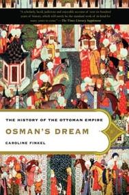 Osman's Dream (The History of the Ottoman Empire) by Caroline Finkel, 9780465023974