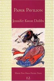 Paper Pavilion by Jennifer Kwon Dobbs, 9781893996908
