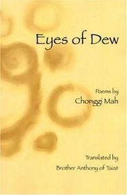 Eyes of Dew (Selected Poems of Chonggi Mah) by Chonggi Mah, Brother Anthony, 9781893996793